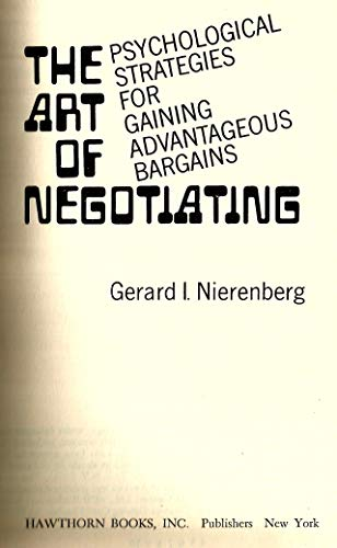 The Art of Negotiating: Nierenberg, Gerard I.
