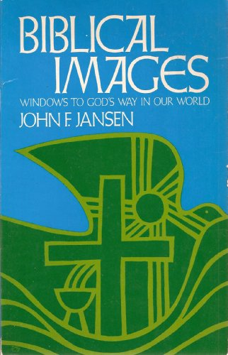 Biblical Images: Windows to God's Way in: Jansen, John F.
