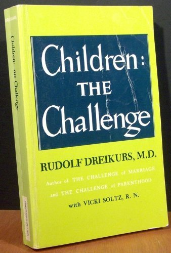 Children: The Challenge: Rudolf Dreikurs, Vicki Stolz