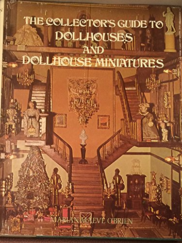 9780801514043: The Collector's Guide to Dollhouses and Dollhouse Miniatures