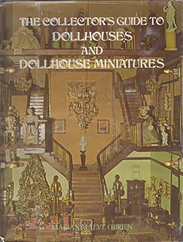 9780801514050: The Collector's Guide to Dollhouses and Dollhouse Miniatures