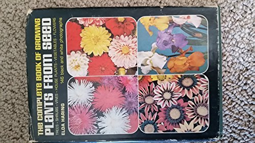 9780801514883: The Complete Book of Growing Plants from Seed.