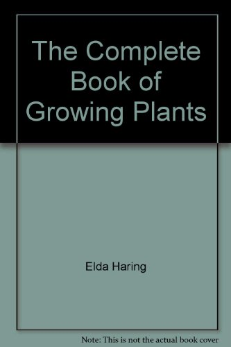 9780801514890: The Complete Book of Growing Plants from Seed