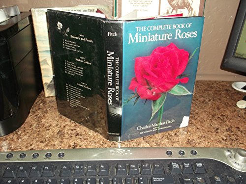 The Complete Book of Miniature Roses: Fitch, Charles Marden