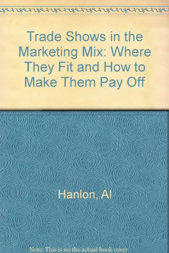 9780801518140: Trade Shows in the Marketing Mix: Where They Fit and How to Make Them Pay Off