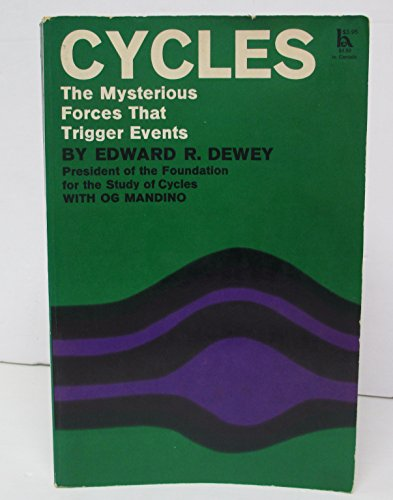 Cycles: The Mysterious Forces that Trigger Events: Edward R. Dewey; Og Mandino