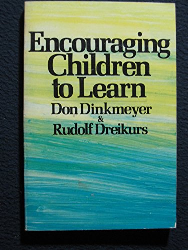 9780801523335: Encouraging Children to Learn: The Encouragement Process