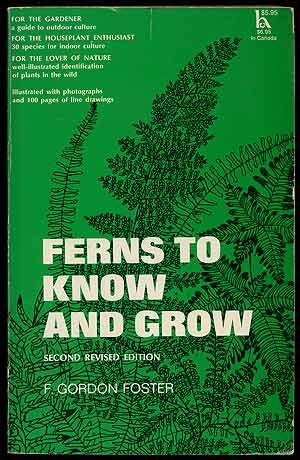 Ferns to Know and Grow (revised and enlarged edition)