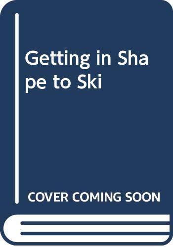 9780801529566: Getting in Shape to Ski