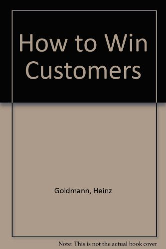 9780801538988: How to Win Customers