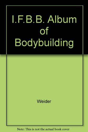 9780801539190: I.F.B.B. Album of Bodybuilding