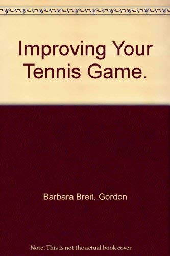 Improving Your Tennis Game: Barbara B. Gordon