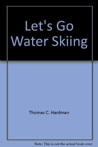 9780801545078: Let's go water skiing