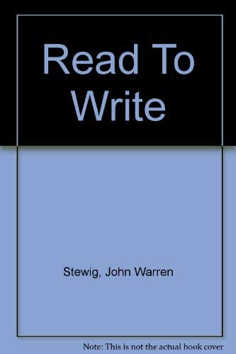 Read to write: Using children's literature as a springboard to writing: Stewig, John W