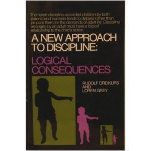 9780801546327: A New Approach to Discipline: Logical Consequences