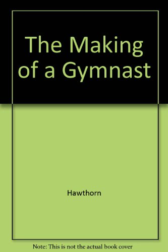 9780801548055: The Making of a Gymnast