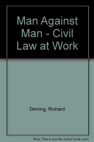 Man against man: civil law at work (9780801548185) by Richard Deming