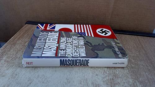 Masquerade: The Amazing Camouflage Deceptions of World War II: Reit, Seymour