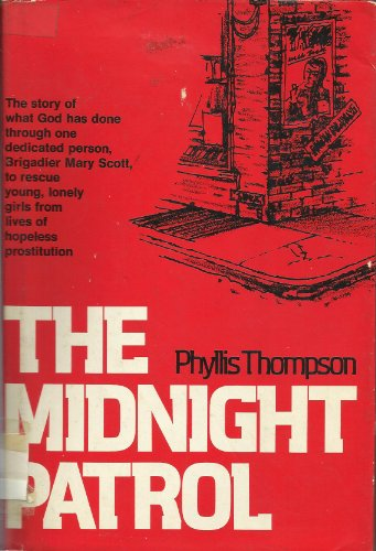 The midnight patrol: The story of a Salvation Army lass who patrolled the dark streets of London&#...