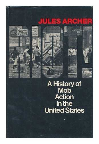 9780801551000: Riot!: A history of mob action in the United States