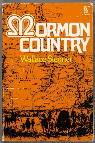 Mormon country: Wallace Earle Stegner