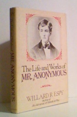 9780801552700: The life and works of Mr. Anonymous
