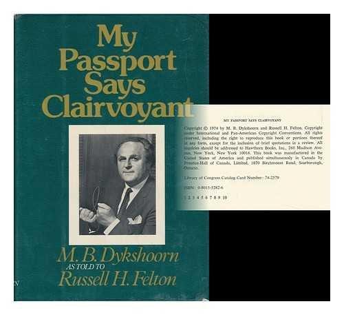 My Passport Says Clairvoyant: Dykshoorn, M. B.;Felton, Russell H.