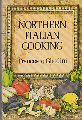 9780801554421: Northern Italian Cooking
