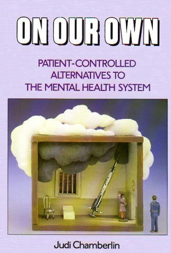 9780801555237: On our own: Patient-controlled alternatives to the mental health system