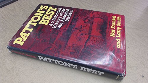 Patton's Best: An Informal History of the 4th Armored Division: Frankel, Nat, and Smith, Larry