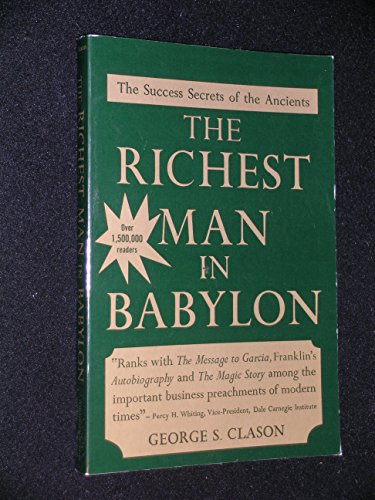 The Richest Man in Babylon: The Success Secrets of the Ancients (9780801563669) by George S. Clason