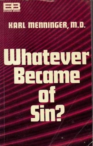 Whatever Became of Sin?: Menninger, Karl