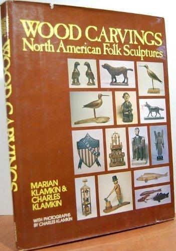 9780801588167: Wood carvings: North American folk sculptures