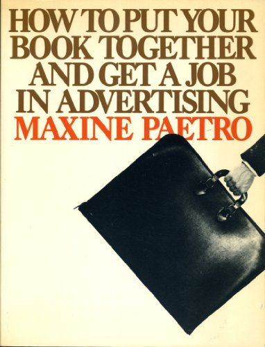 9780801590023: How to Put Your Book Together and Get A Job In Advertising