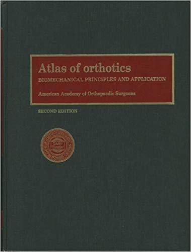 Atlas of Orthotics: Biomechanical Principles and Application: American Academy of