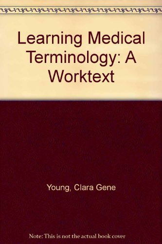 9780801601750: Learning Medical Terminology: A Worktext