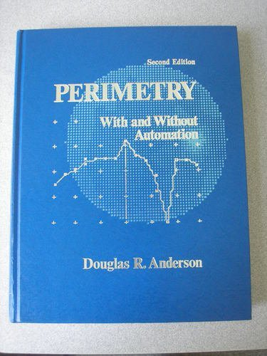 Perimetry With and Without Automation {SECOND EDITION}: Anderson, Douglas R.