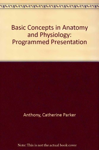 9780801602603: Basic Concepts in Anatomy and Physiology: Programmed Presentation