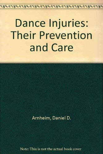 9780801603136: Dance Injuries: Their Prevention and Care