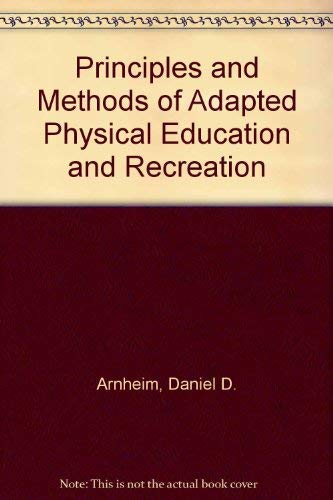 9780801603204: Principles and Methods of Adapted Physical Education and Recreation