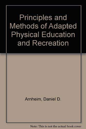 9780801603273: Principles and Methods of Adapted Physical Education and Recreation