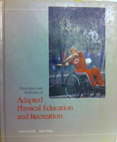 9780801603808: Principles and Methods of Adapted Physical Education and Recreation