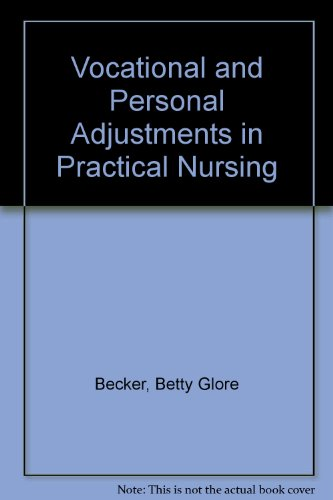 Vocational and Personal Adjustments in Practical Nursing: Becker, Betty Glore;Fendler, Dolores T.