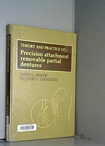 Theory and Practice of Precision Attachment Removable: J.L. Baker