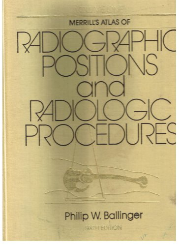 9780801604645: Atlas of Radiographic Positions and Radiologic Procedures (3 Volume Set)