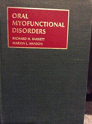 Oral Myofunctional Disorders: Barrett, Richard H. and Marvin L. Hanson