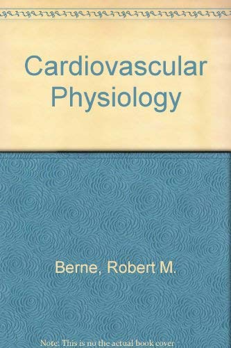 9780801605895: Cardiovascular Physiology