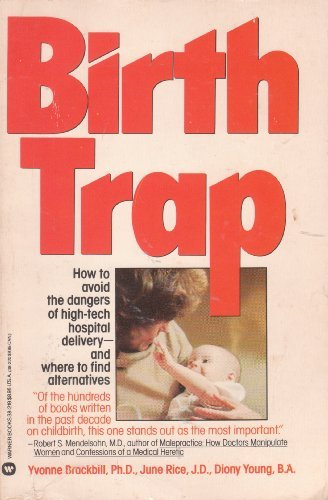The Birth Trap: The Legal Lowdown on: Brackbill, Yvonne, Rice,