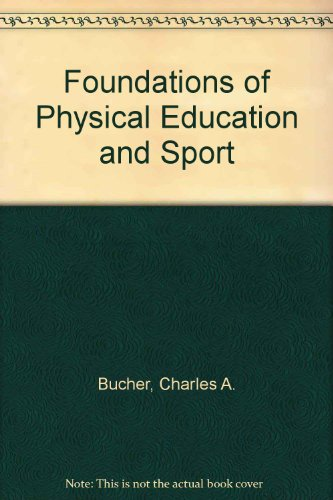 9780801608681: Foundations of Physical Education and Sport