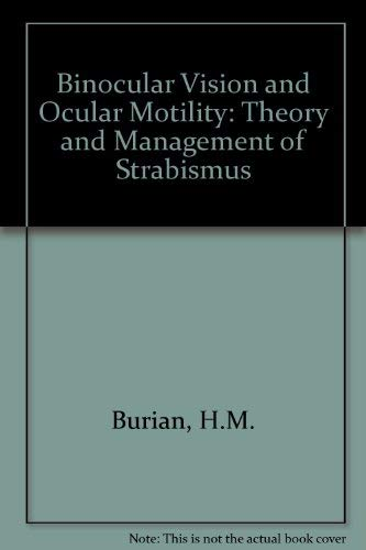9780801608988: Binocular Vision and Ocular Motility: Theory and Management of Strabismus by ...